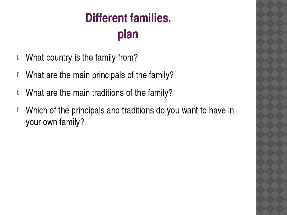 Different families. plan What country is the family from? What are the main p...