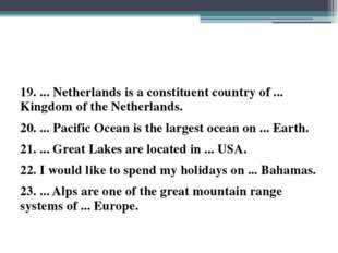 19. ... Netherlands is a constituent country of ... Kingdom of the Netherlan