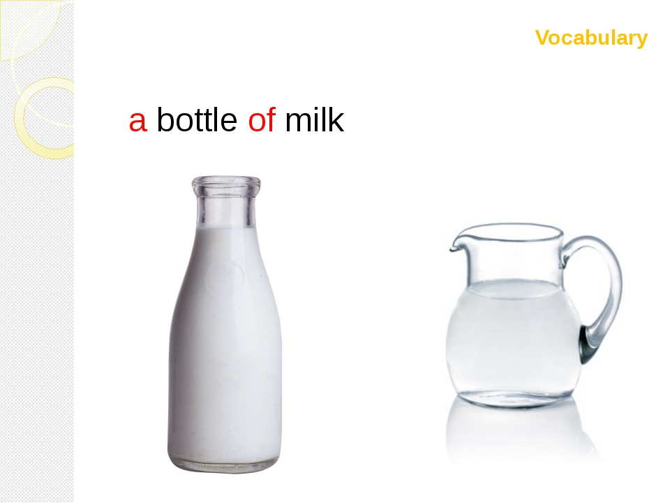 Vocabulary a bottle of milk a jug of water