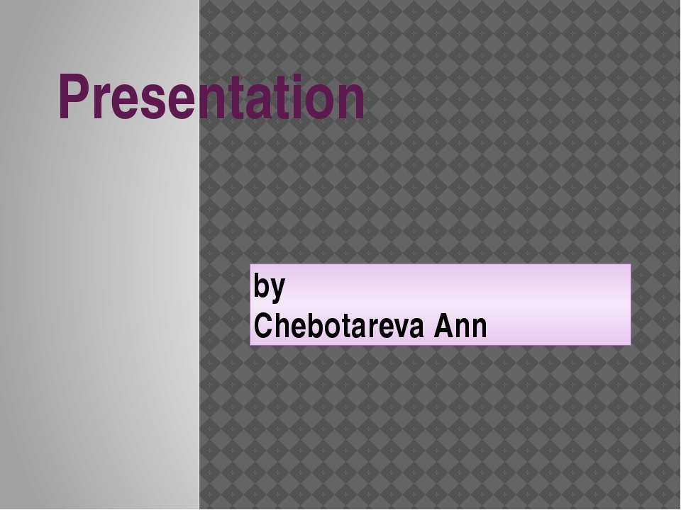 Presentation by ChebotarevaAnn