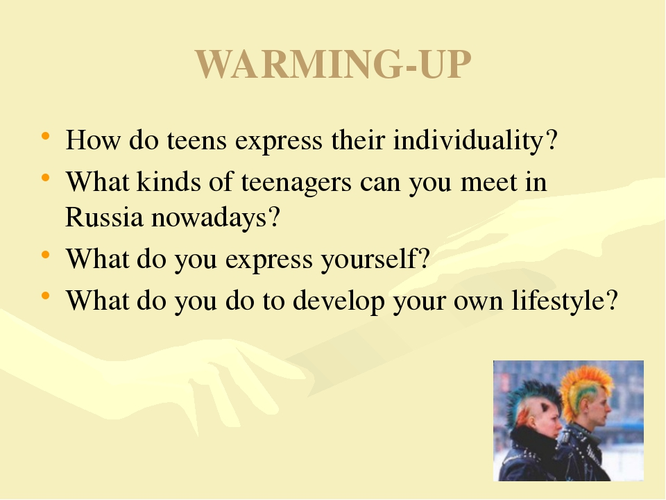 WARMING-UP How do teens express their individuality? What kinds of teenagers...