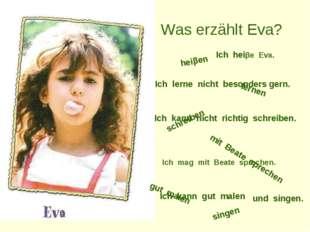 Was erzählt Eva? heiβen lernen gut malen mit Beate sprechen Ich heiβe Eva. I