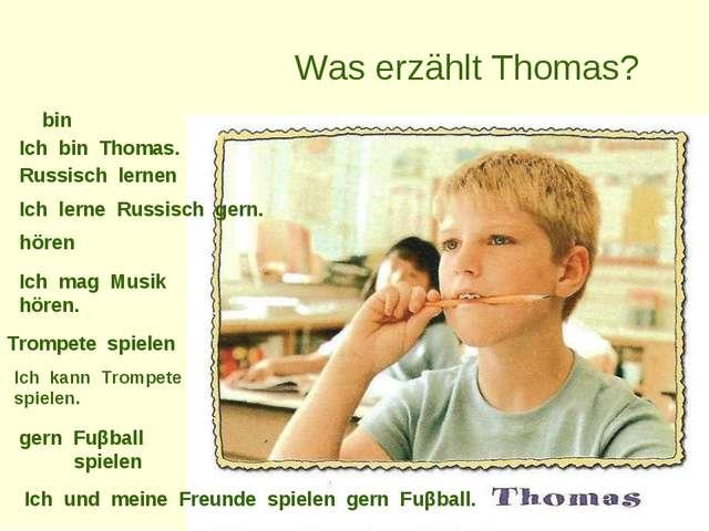 Was erzählt Thomas? bin Ich bin Thomas. Russisch lernen Ich lerne Russisch g...