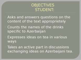 OBJECTIVES STUDENT: Asks and answers questions on the content of the text ap