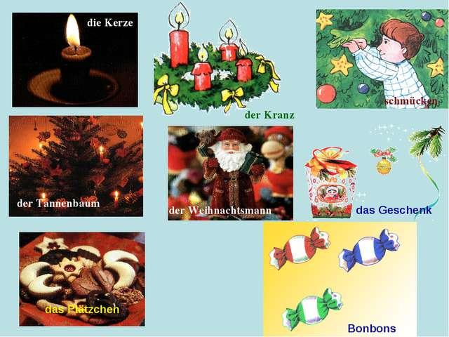 die Kerze der Kranz schmücken der Tannenbaum der Weihnachtsmann das Geschenk...