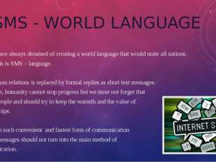 SMS - WORLD LANGUAGE People have always dreamed of creating a world language