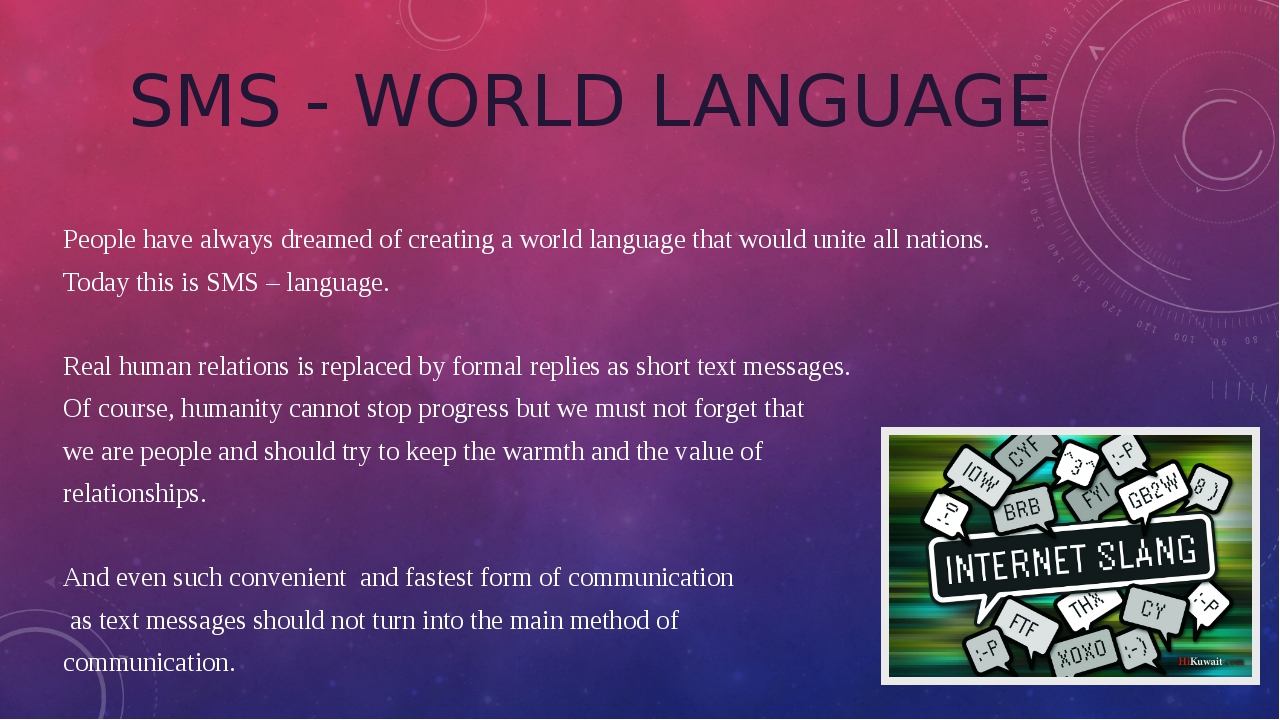 SMS - WORLD LANGUAGE People have always dreamed of creating a world language...