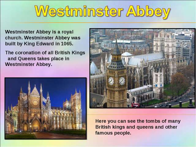 Westminster Abbey is a royal church. Westminster Abbey was built by King Edwa...