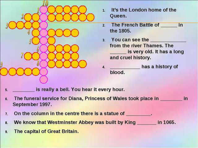 It's the London home of the Queen. The French Battle of ______ in the 1805....