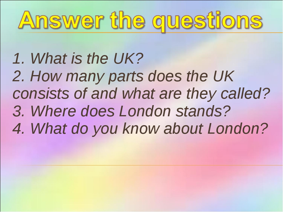 1. What is the UK? 2. How many parts does the UK consists of and what are the...