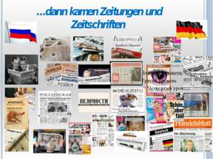 …dann kamen Zeitungen und Zeitschriften