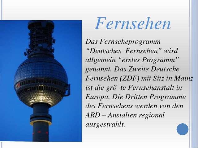 """Das Fernseheprogramm """"Deutsches Fernsehen"""" wird allgemein """"erstes Programm""""..."""