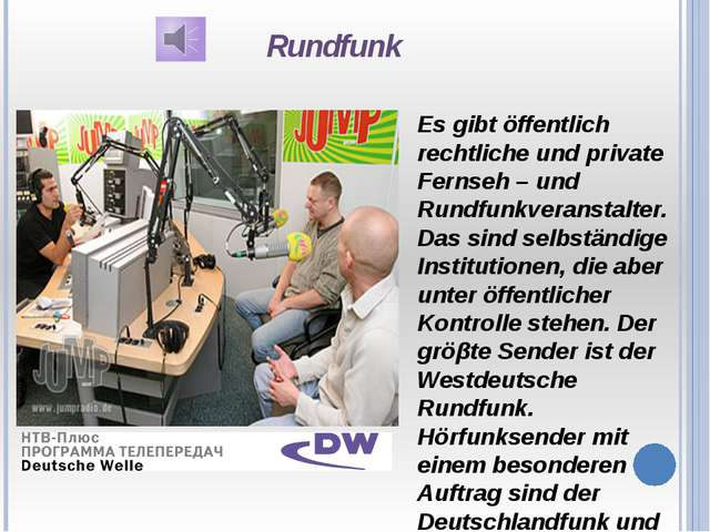 Rundfunk Es gibt öffentlich rechtliche und private Fernseh – und Rundfunkvera...