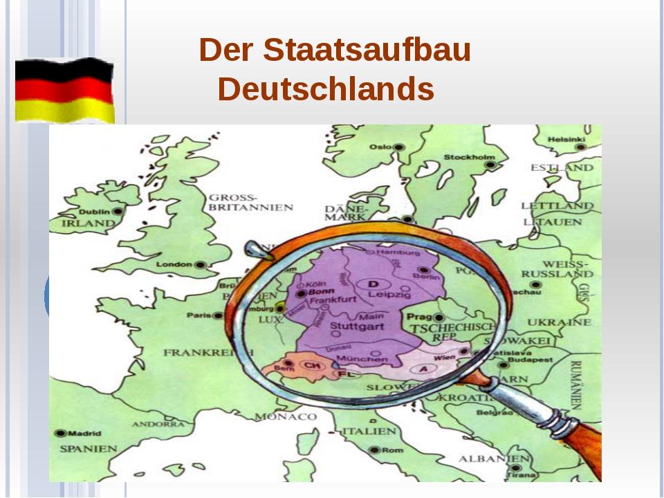 Der Staatsaufbau Deutschlands