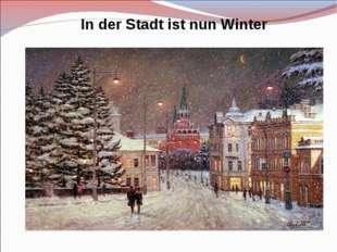 In der Stadt ist nun Winter