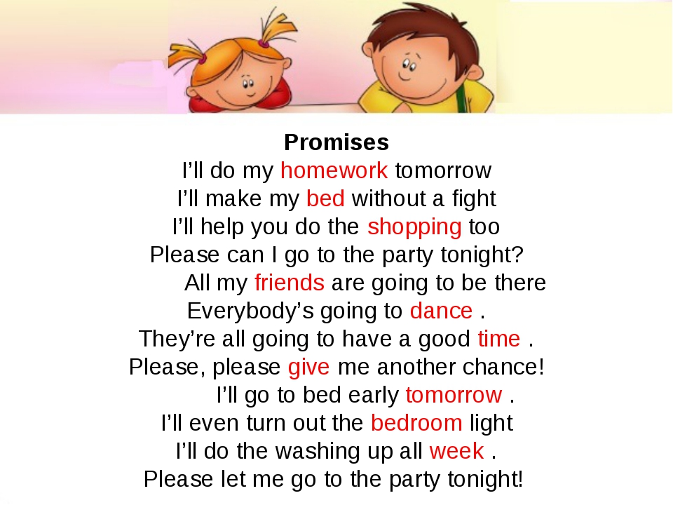 Promises I'll do my homework tomorrow I'll make my bed without a fight I'll h...