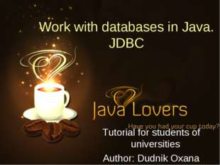 Work with databases in Java. JDBC Tutorial for students of universities Autho