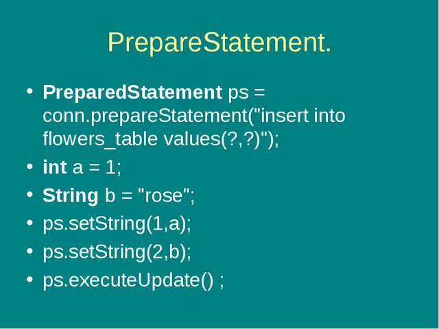 "PrepareStatement. PreparedStatement ps = conn.prepareStatement(""insert into f..."