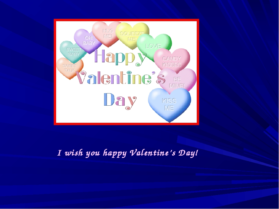 I wish you happy Valentine's Day!