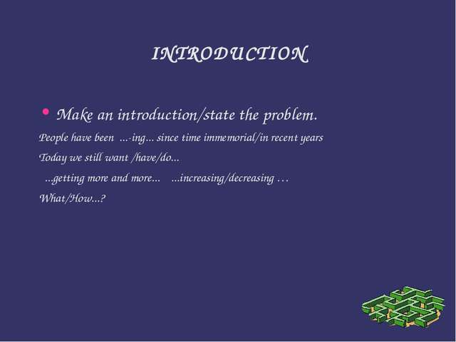 INTRODUCTION Make an introduction/state the problem. People have been ...-ing...
