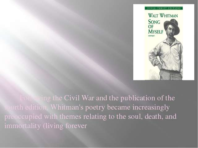 Following the Civil War and the publication of the fourth edition, Whitman's...