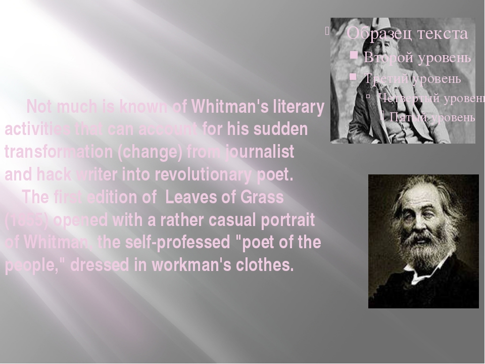 Not much is known of Whitman's literary activities that can account for his...