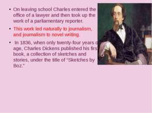 On leaving school Charles entered the office of a lawyer and then took up th