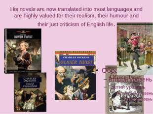 His novels are now translated into most languages and are highly valued for t