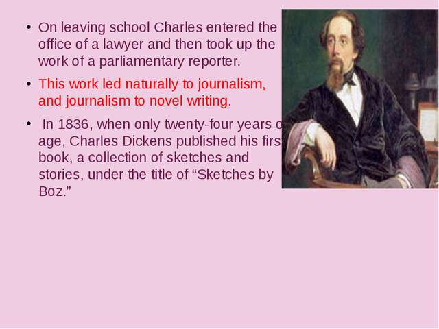On leaving school Charles entered the office of a lawyer and then took up th...
