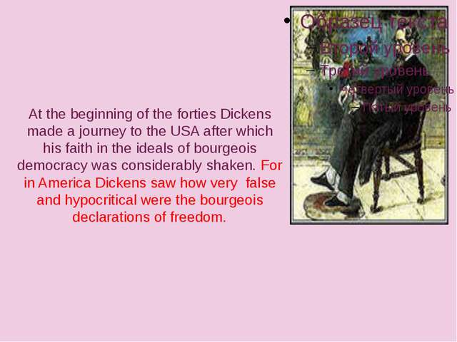 At the beginning of the forties Dickens made a journey to the USA after whic...