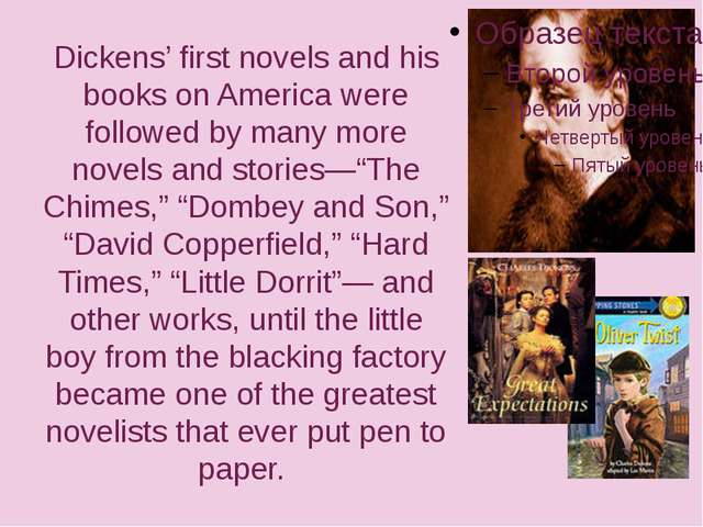 Dickens' first novels and his books on America were followed by many more nov...