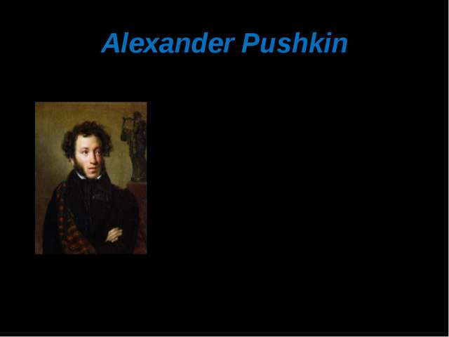 Alexander Pushkin is / learning / Reading / the best