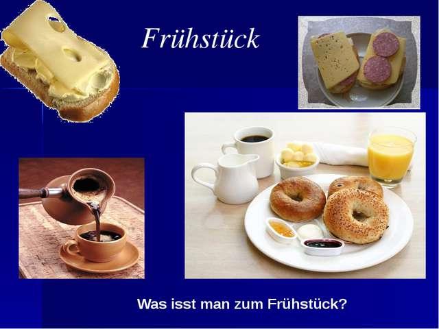 Frühstück Was isst man zum Frühstück?