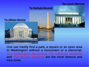 One can hardly find a park, a square or an open area in Washington without a