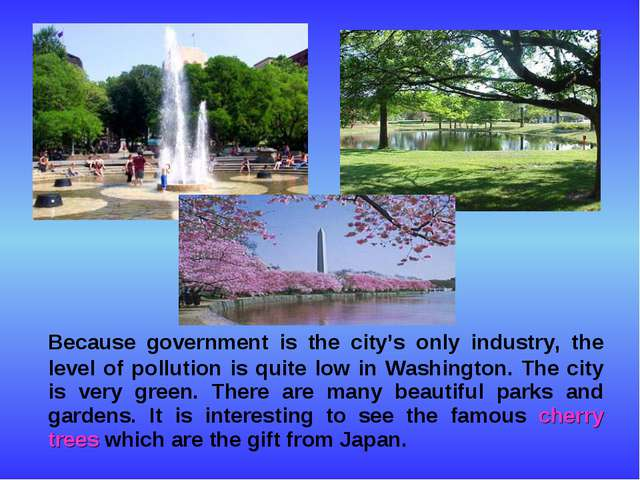 Because government is the city's only industry, the level of pollution is qu...