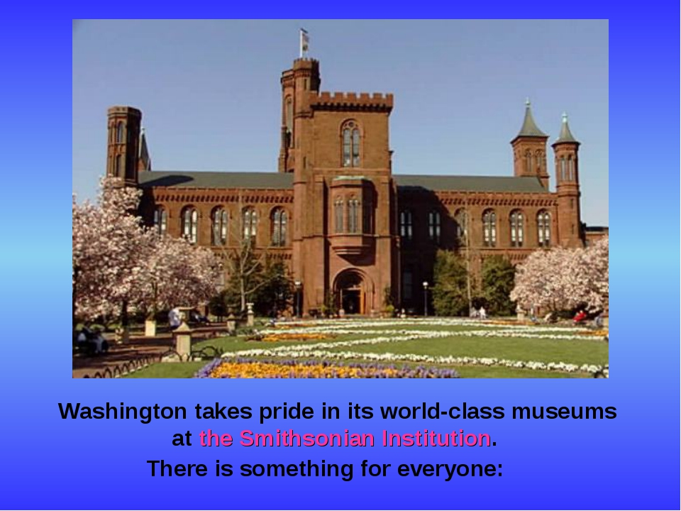 Washington takes pride in its world-class museums at the Smithsonian Institu...