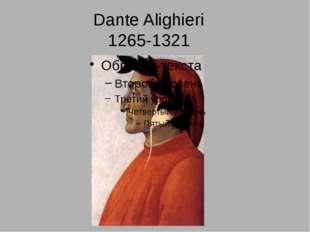 Dante Alighieri 1265-1321