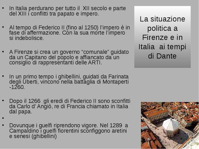 La situazione politica a Firenze e in Italia ai tempi di Dante In Italia perd...