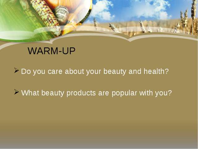 WARM-UP Do you care about your beauty and health? What beauty products are po...