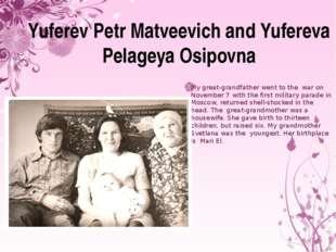 Yuferev Petr Matveevich and Yufereva Pelageya Osipovna My great-grandfather w
