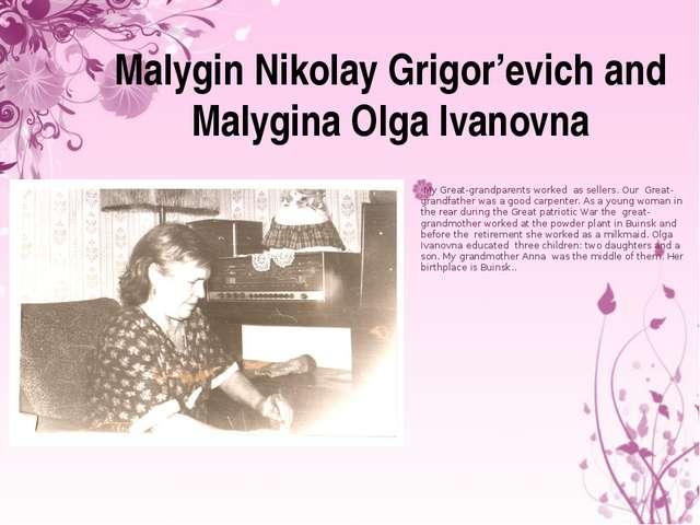 Malygin Nikolay Grigor'evich and Malygina Olga Ivanovna My Great-grandparents...