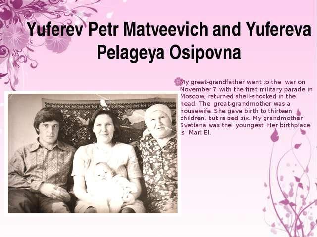 Yuferev Petr Matveevich and Yufereva Pelageya Osipovna My great-grandfather w...
