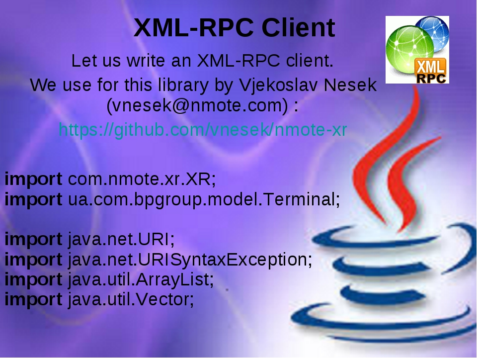XML-RPC Client Let us write an XML-RPC client. We use for this library by Vje...