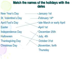 Match the names of the holidays with the dates