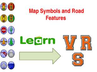 Map Symbols and Road Features To find directions in a city/town