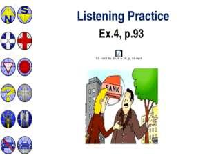 Listening Practice Ex.4, p.93