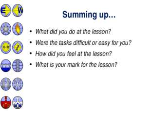 What did you do at the lesson? Were the tasks difficult or easy for you? How