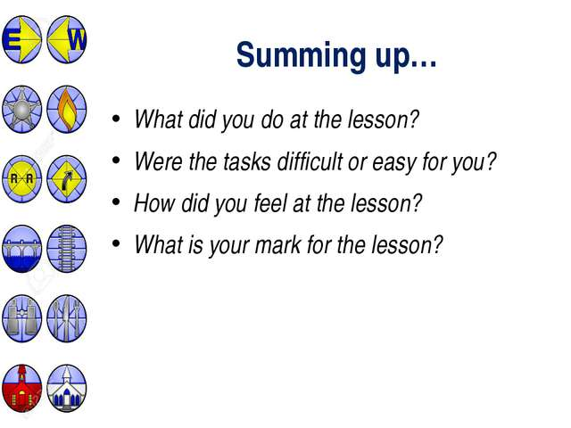 What did you do at the lesson? Were the tasks difficult or easy for you? How...
