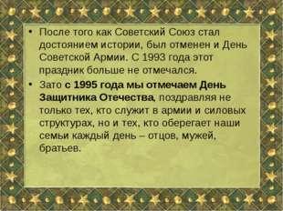 После того как Советский Союз стал достоянием истории, был отменен и День Со