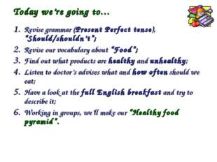 "Today we're going to… Revise grammar (Present Perfect tense), ""Should/shouldn"